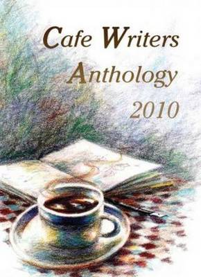 Cafe Writers Anthology 2010 (Paperback)