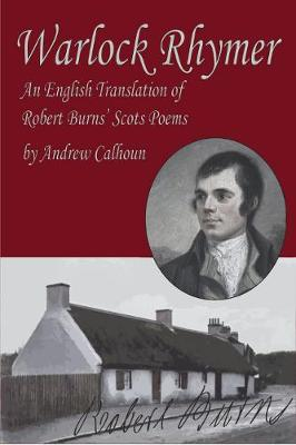 Warlock Rhymer: An English Translation of Robert Burns' Scots Poems (Paperback)