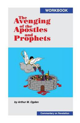 The Avenging of the Apostles and Prophets (Paperback)