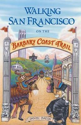 Walking San Francisco on the Barbary Coast Trail (Paperback)