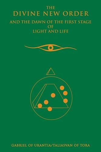 The Divine New Order and the Dawn of the First Stage of Light and Life (Paperback)
