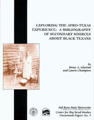 Exploring The Afro-Texas Experience: A Bibliography of Secondary Sources about Black Texans (Paperback)