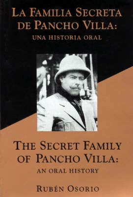 The Secret Family of Pancho Villa: An Oral History (Paperback)