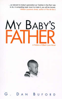 My Baby's Father - Politics of Black Love 1 (Paperback)