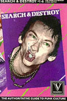 Search and Destroy: Authoritative Guide to Punk History v.1 (Paperback)