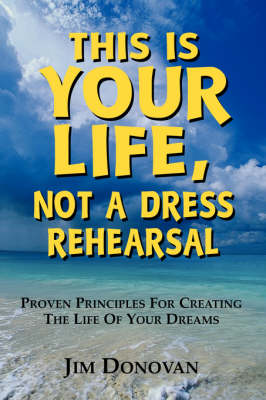 This is Your Life, Not a Dress Rehearsal (Paperback)