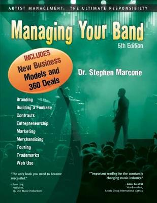 Managing Your Band: Artist Management - the Ultimate Responsibility (Paperback)