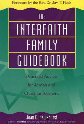 The Interfaith Family Guidebook: Practical Advice for Jewish and Christian Partners (Paperback)
