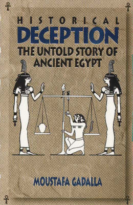 Historical Deception: The Untold Story of Ancient Egypt (Paperback)