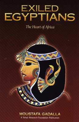 Exiled Egyptians: The Heart of Africa (Paperback)