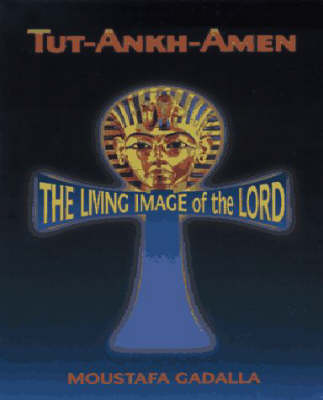Tut-Ankh-Amen: The Living Image of the Lord (Paperback)