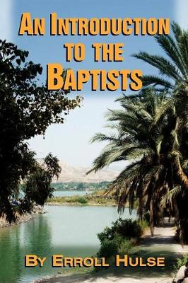 An Introduction to the Baptists (Paperback)