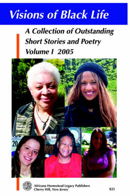 Visions of Black Life: An Outstanding Collection of Short Stories and Poetry, Volume I May 2005 (Paperback)