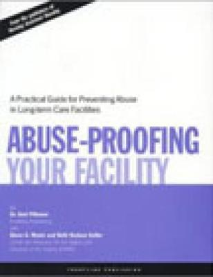Abuse Proofing Your Facility: Practical Guide for Preventing Abuse (Paperback)