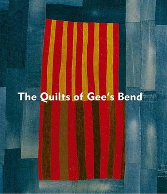The Quilts of Gee's Bend: Masterpieces from a Lost Place (Hardback)