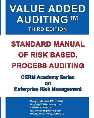 Value Added Auditing Third Edition: Standard Manual of Risk Based, Process Auditing - Third Edition (Paperback)