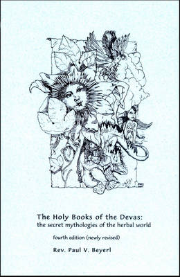 Holy Book of the Devas: The Secret Mythologies of the Herbal World (Paperback)