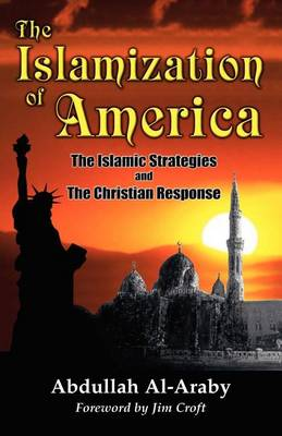 The Islamization of America: The Islamic Stategy and the Christian Response (Paperback)