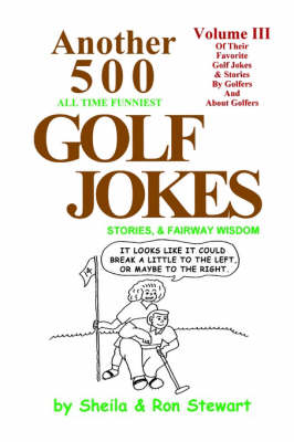 Another 500 All Time Funniest Golf Jokes, Stories & Fairway Wisdom (Paperback)