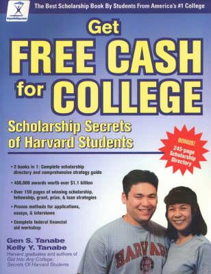 Get Free Cash for College: Scholarship Secrets of Harvard Students (Paperback)