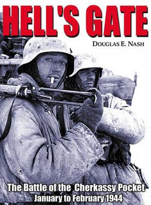 Hell'S Gate: The Battle of the Cherkassy Pocket, January-February 1944 (Hardback)
