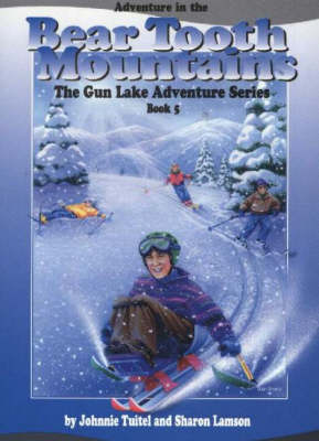 Adventure in the Bear Tooth Mountains - Gun Lake Adventure S. No.5 (Paperback)