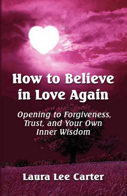 How To Believe In Love Again (Paperback)