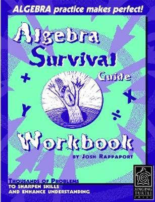 Algebra Survival Guide Workbook: Thousands of Problems to Sharpen Skills and Enhance Understanding (Paperback)