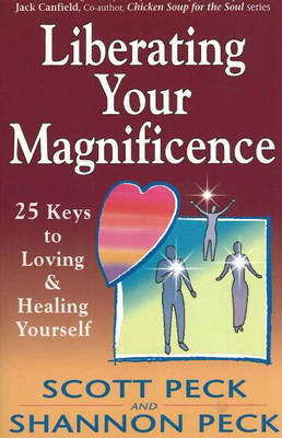 Liberating Your Magnificence: 25 Keys to Loving and Healing Yourself (Paperback)