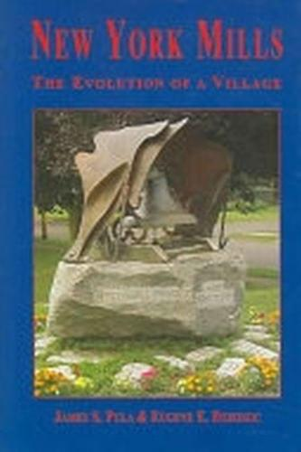 New York Mills: The Evolution of a Village (Hardback)