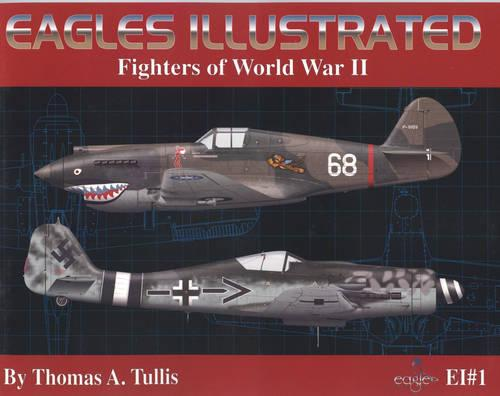 Fighters of World War II - Eagles illustrated 1 (Paperback)