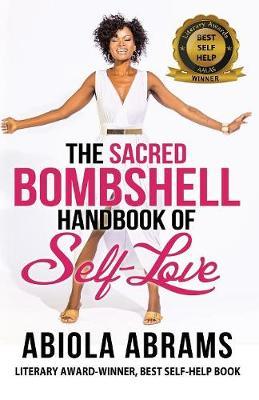 The Sacred Bombshell Handbook of Self-Love: The 11 Secrets of Feminine Power (Paperback)