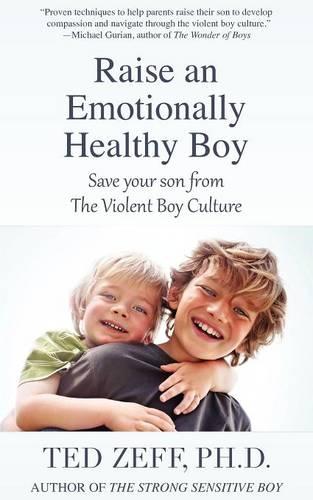 Raise an Emotionally Healthy Boy (Paperback)