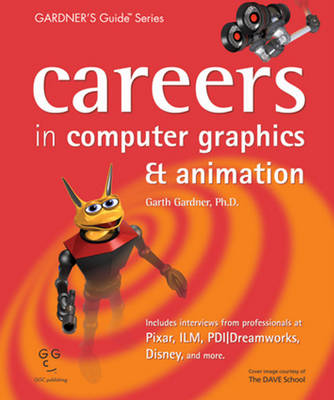 Careers in Computer Graphics and Animation - Gardner's Guide (Paperback)