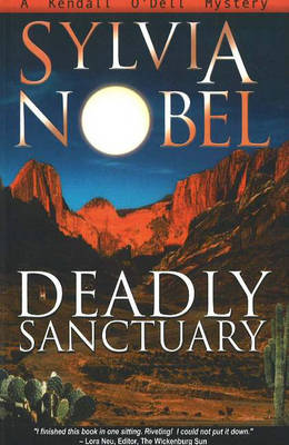 Deadly Sanctuary: A Kendall O'Dell Mystery (Paperback)