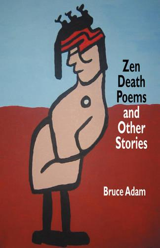 Zen Death Poems and Other Stories (Paperback)