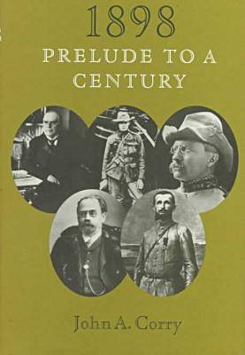 1898: Prelude to a Century (Hardback)