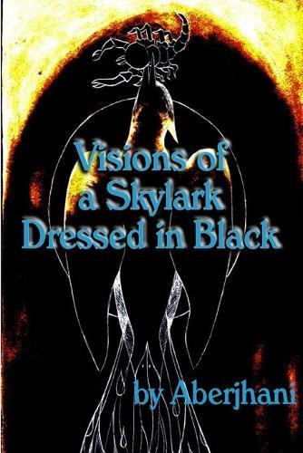 Visions of a Skylark Dressed in Black (Paperback)