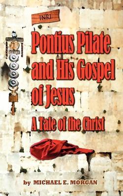 Pontius Pilate's Gospel of Jesus (Paperback)