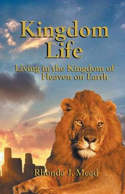 Kingdom Life: Living in the Kingdom of Heaven (Paperback)