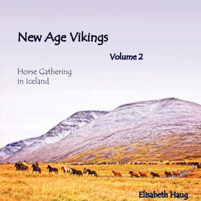 New Age Vikings Volume 2, Horsegathering in Iceland (Paperback)