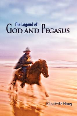 The Legend of God and Pegasus (Paperback)
