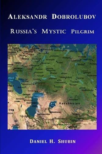 Aleksandr Dobrolubov, Russia's Mystic Pilgrim (Paperback)