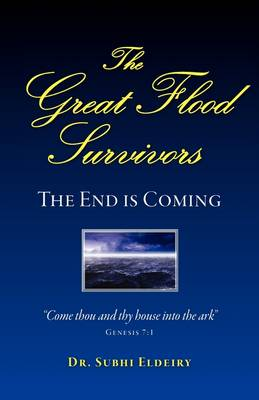 The Great Flood Survivors - The End Is Coming (Paperback)