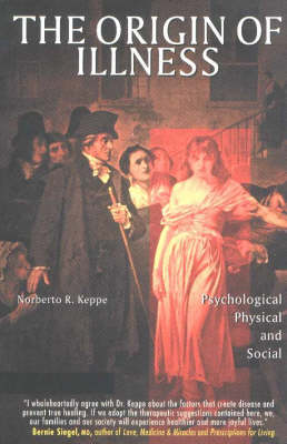 The Origin of Illness: Psychological, Physical and Social (Paperback)