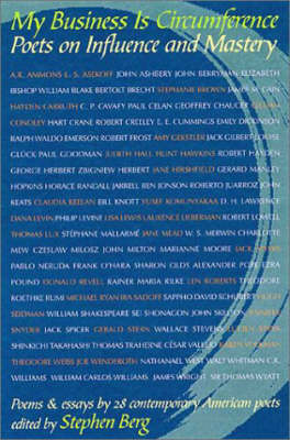 My Business Is Circumference: Poets on Influence & Mastery (Paperback)