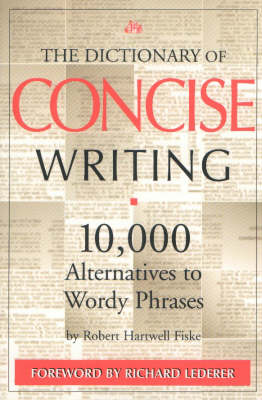 The Dictionary of Concise Writing: 10, 000 Alternatives to Wordy Phrases (Paperback)
