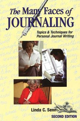 The Many Faces of Journaling: Topics and Techniques for Personal Journal Writing (Paperback)