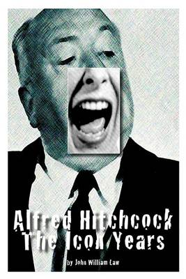 Alfred Hitchcock: The Icon Years (Paperback)