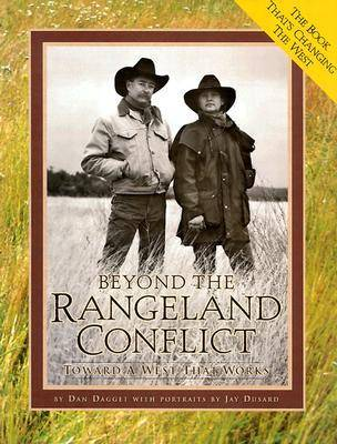 Beyond the Rangeland Conflict: Toward a West That Works (Paperback)